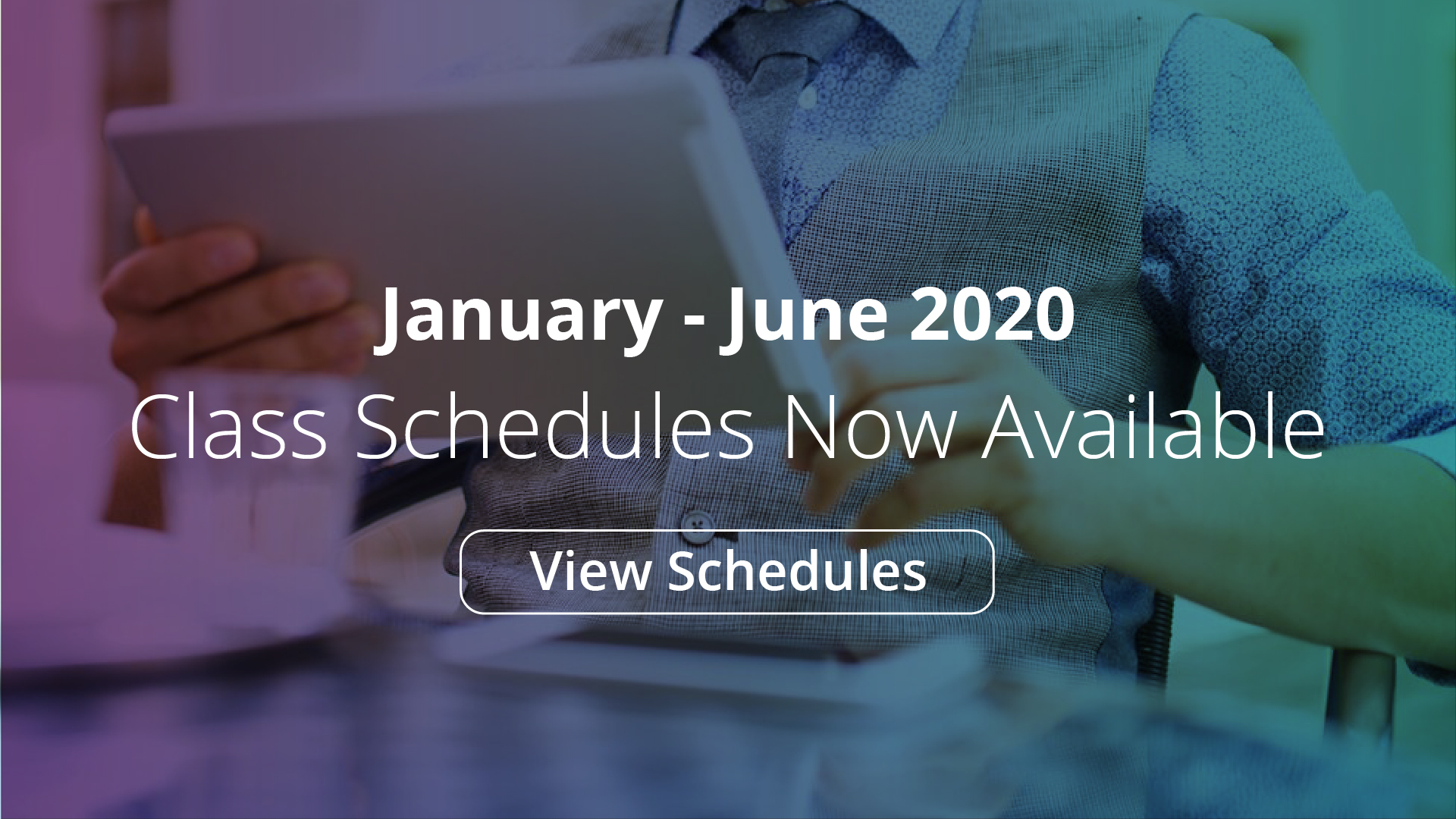 January - June 2020 Class Schedules Now Available