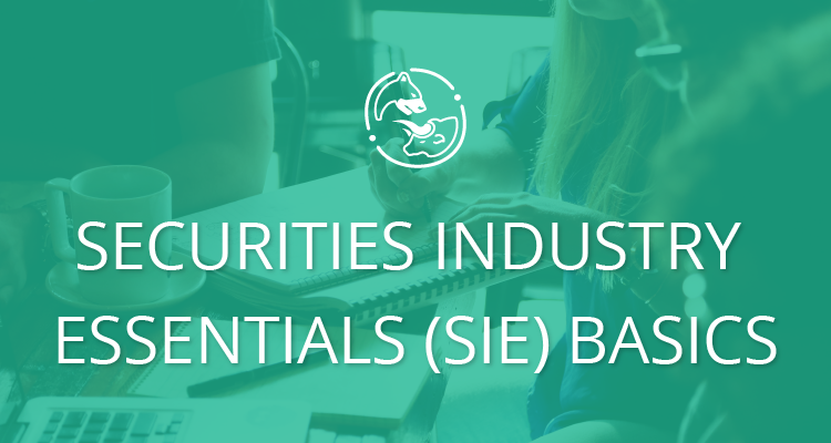 Securities Industry Essentials (SIE) Basics