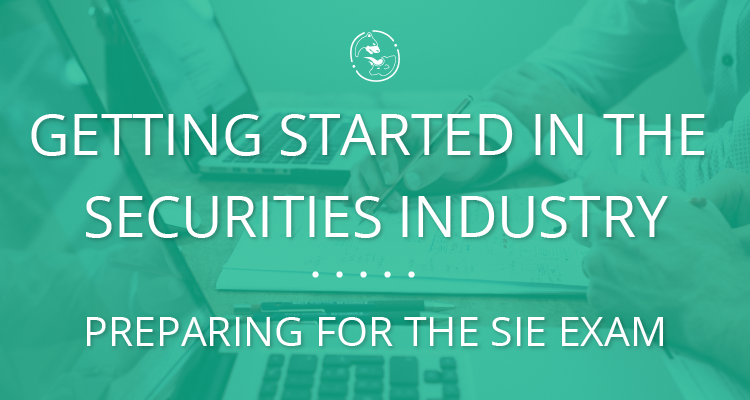 Getting Started in the Securities Industry - Preparing for the SIE Exam