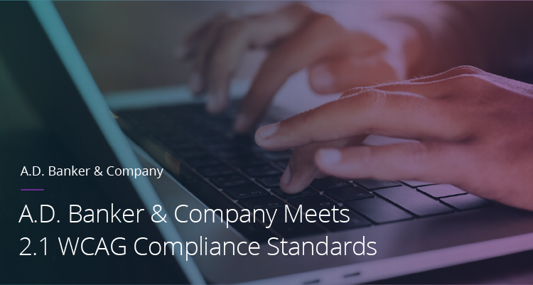 A.D. Banker & Company Meets 2.1 WCAG Compliance Standards